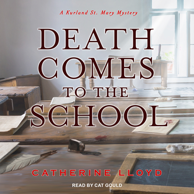 Cover for Death Comes to the School (Kurland St. Mary Mystery #5)