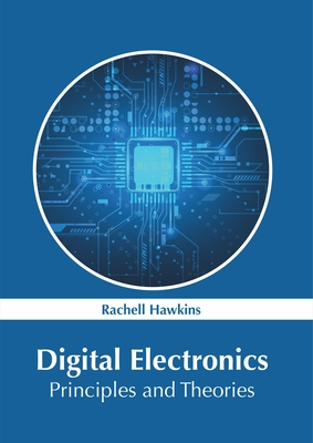 Digital Electronics: Principles and Theories Cover Image