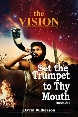 The VISION and Set the Trumpet to Thy Mouth Cover Image