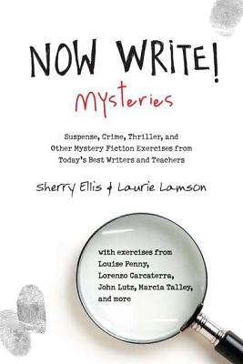 Now Write! Mysteries: Suspense, Crime, Thriller, and Other Mystery Fiction Exercises from Today's Best  Writers and Teachers (Now Write! Series) Cover Image