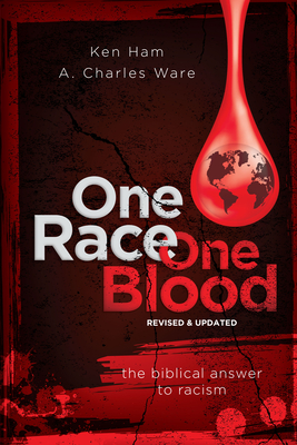 One Race One Blood (Revised & Updated): The Biblical Answer to Racism Cover Image