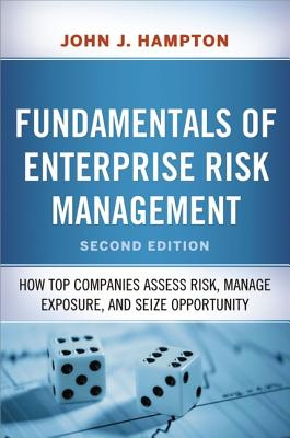 Fundamentals of Enterprise Risk Management: How Top Companies Assess Risk, Manage Exposure, and Seize Opportunity Cover Image