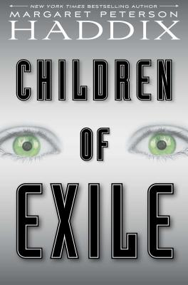 Children of Exile by Margaret Peterson Haddix
