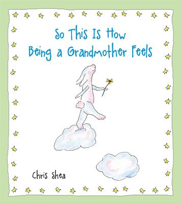 So This Is How Being a Grandmother Feels Cover Image