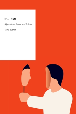If...Then: Algorithmic Power and Politics Cover Image