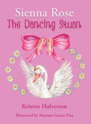 Sienna Rose: The Dancing Swan Cover Image