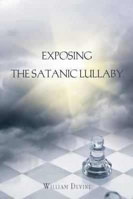 Exposing the Satanic Lullaby Cover