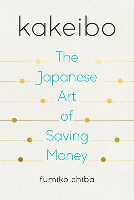Kakeibo: The Japanese Art of Saving Money Cover Image