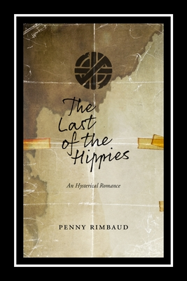 The Last of the Hippies: An Hysterical Romance Cover Image