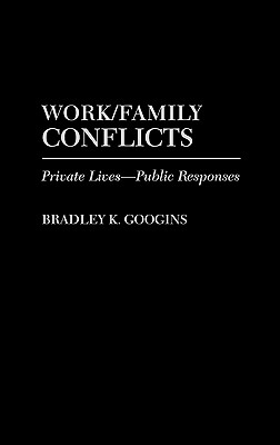 Work/Family Conflicts: Private Lives-Public Responses (Economic History; 117) Cover Image