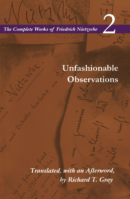 Unfashionable Observations: Volume 2 (Complete Works of Friedrich Nietzsche #2) Cover Image