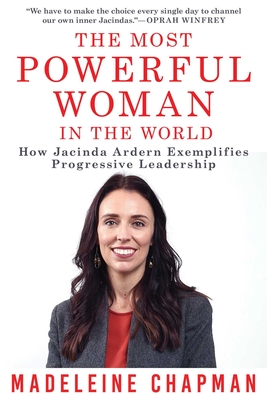 The Most Powerful Woman In The World: How Jacinda Ardern Exemplifies Progressive Leadership Cover Image