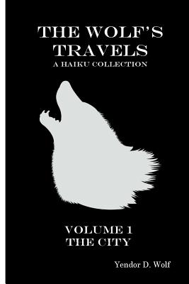 The Wolf's Travels: Volume 1: The City Cover Image