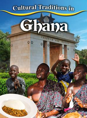 Cultural Traditions in Ghana (Cultural Traditions in My World) Cover Image