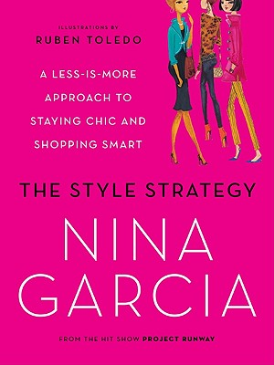 The Style Strategy: A Less-Is-More Approach to Staying Chic and Shopping Smart Cover Image