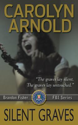 Cover for Silent Graves (Brandon Fisher FBI #2)