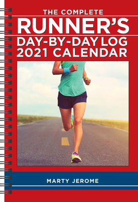 The Complete Runner's Day-By-Day Log 2021 Calendar Cover Image