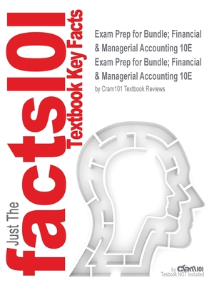 Exam Prep for Bundle; Financial & Managerial Accounting 10E (Just the Facts101) Cover Image