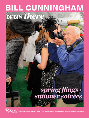Bill Cunningham Was There: Spring Flings + Summer Soirées Cover Image