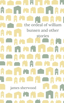 The Ordeal of William Bunsen and Other Stories Cover Image