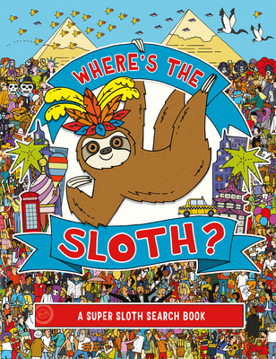 Where's the Sloth?, 3: A Super Sloth Search Book Cover Image