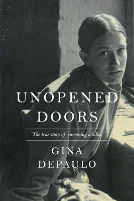 Unopened Doors: The True Story of Surviving a Killer Cover Image