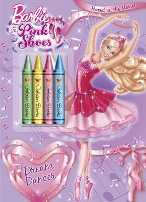 Barbie in the Pink Shoes: Dream Dancer [With Crayons] Cover Image