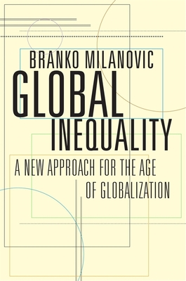 Global Inequality: A New Approach for the Age of Globalization Cover Image