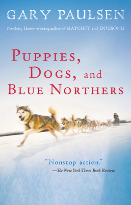 Puppies, Dogs, and Blue Northers: Reflections on Being Raised by a Pack of Sled Dogs Cover Image