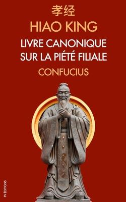 Hiao King: Livre canonique sur la Piété Filiale Cover Image