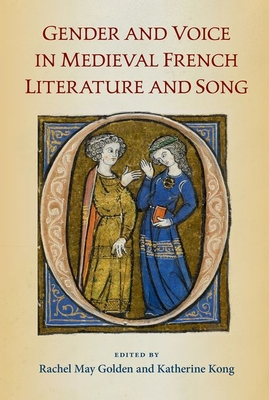 Gender and Voice in Medieval French Literature and Song Cover Image