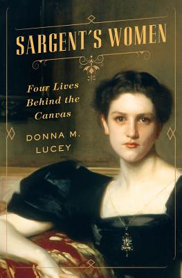 Sargent's Women: Four Lives Behind the Canvas Cover Image
