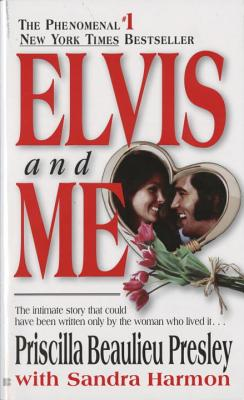 Elvis and Me: The True Story of the Love Between Priscilla Presley and the King of Rock N' Roll Cover Image