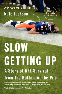 Slow Getting Up: A Story of NFL Survival from the Bottom of the Pile Cover Image