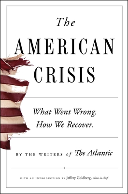 The American Crisis: What Went Wrong. How We Recover. Cover Image
