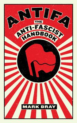 Antifa: The Anti-Fascist Handbook Cover Image