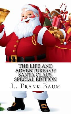 The Life and Adventures of Santa Claus: Special Edition Cover Image