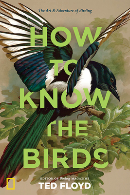 How to Know the Birds: The Art and Adventure of Birding Cover Image