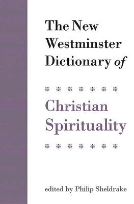 The New Westminster Dictionary of Christian Spirituality Cover