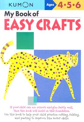 My Book of Easy Crafts: Ages 4-5-6 Cover Image