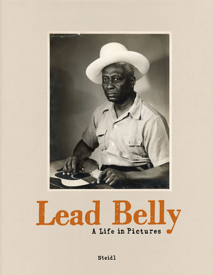 Lead Belly: A Life in Pictures Cover Image