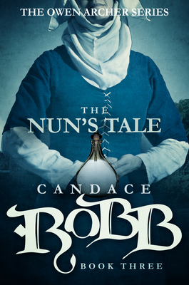 The Nun's Tale: The Owen Archer Series - Book Three Cover Image