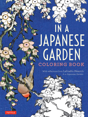 In a Japanese Garden Coloring Book: With Reflections from Lafcadio Hearn's 'in a Japanese Garden' Cover Image