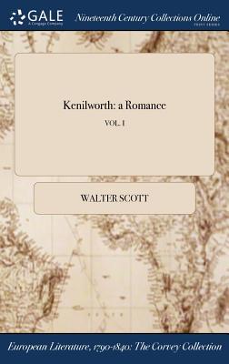 Kenilworth: A Romance; Vol. I Cover Image