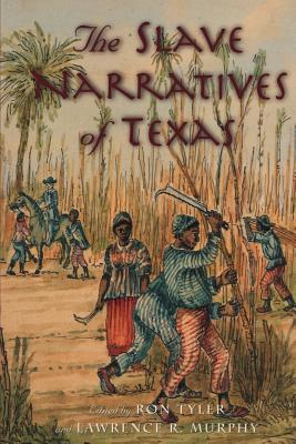 The  Slave Narratives of Texas Cover Image