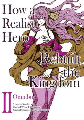 How a Realist Hero Rebuilt the Kingdom (Manga): Omnibus 2 Cover Image
