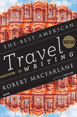 The Best American Travel Writing 2020 (The Best American Series ®) Cover Image