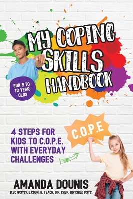My Coping Skills Handbook: 4 Steps for Kids to C.O.P.E. with Everyday Challenges Cover Image