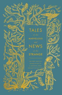 Tales of the Marvellous and News of the Strange: The First English Translation of a Medieval Arab Fantasy Collection (A Penguin Classics Hardcover) Cover Image
