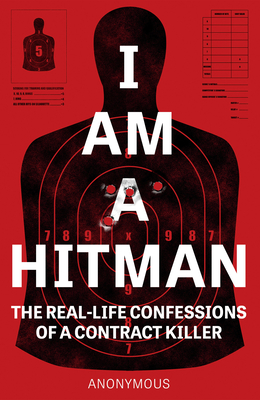 I Am a Hitman: The Real-Life Confessions of a Contract Killer Cover Image